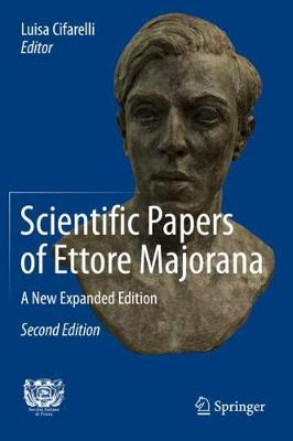 Scientific Papers of Ettore Majorana: A New Expanded Edition 2nd ed. 2020