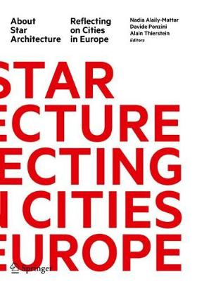About Star Architecture: Reflecting on Cities in Europe 1st ed. 2019