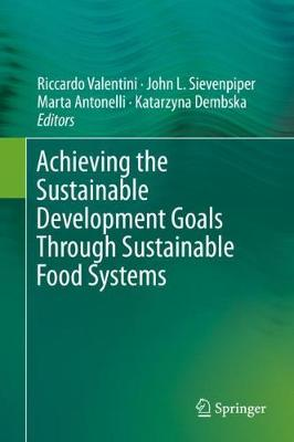 Achieving the Sustainable Development Goals Through Sustainable Food Systems 1st ed. 2019