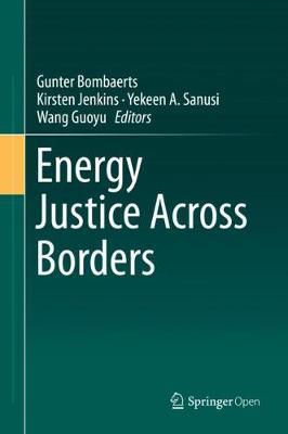 Energy Justice Across Borders 1st ed. 2020