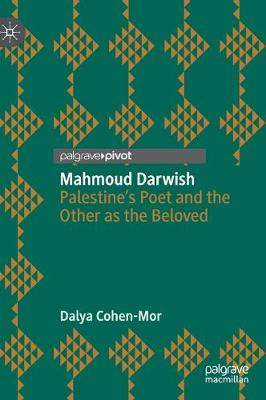 Mahmoud Darwish: Palestine's Poet and the Other as the Beloved 1st ed. 2019