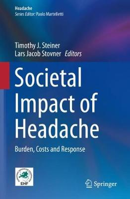 Societal Impact of Headache: Burden, Costs and Response 1st ed. 2019