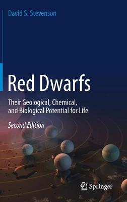 Red Dwarfs: Their Geological, Chemical, and Biological Potential for Life 2nd ed. 2019