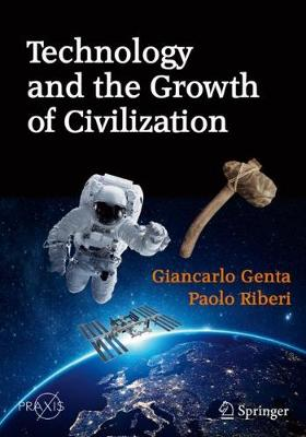 Technology and the Growth of Civilization 1st ed. 2019