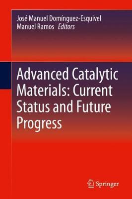 Advanced Catalytic Materials: Current Status and Future Progress 1st ed. 2019