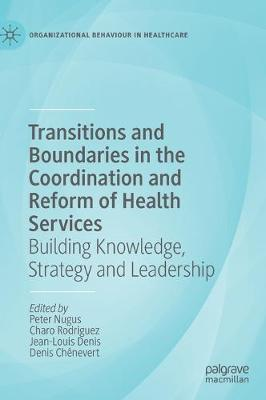 Transitions and Boundaries in the Coordination and Reform of Health Services: Building Knowledge, Strategy and Leadership 1st ed. 2020
