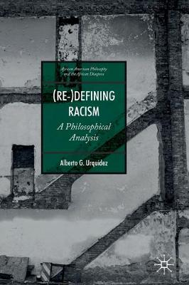 (Re-)Defining Racism: A Philosophical Analysis 1st ed. 2019