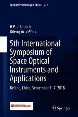 5th International Symposium of Space Optical Instruments and Applications: Beijing, China, September 5-7, 2018 1st ed. 2019