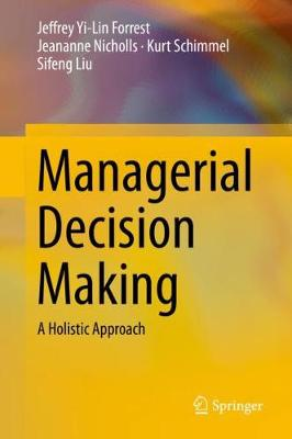 Managerial Decision Making: A Holistic Approach 1st ed. 2020