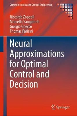 Neural Approximations for Optimal Control and Decision 1st ed. 2020