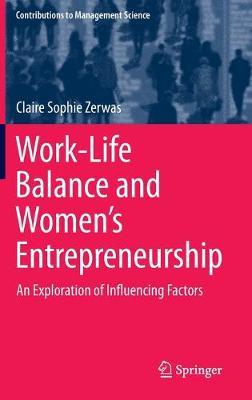 Work-Life Balance and Women's Entrepreneurship: An Exploration of Influencing Factors 1st ed. 2019
