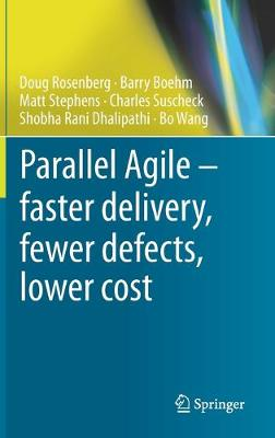 Parallel Agile - faster delivery, fewer defects, lower cost 1st ed. 2020