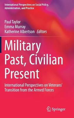 Military Past, Civilian Present: International Perspectives on Veterans' Transition from the Armed Forces 1st ed. 2019