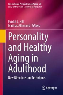 Personality and Healthy Aging in Adulthood: New Directions and Techniques 1st ed. 2020