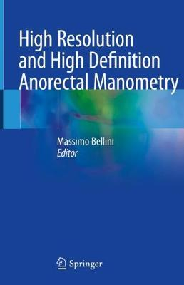 High Resolution and High Definition Anorectal Manometry 1st ed. 2020