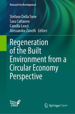 Regeneration of the Built Environment from a Circular Economy Perspective 1st ed. 2020