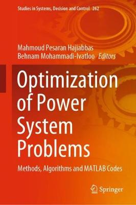 Optimization of Power System Problems: Methods, Algorithms and MATLAB Codes 1st ed. 2020