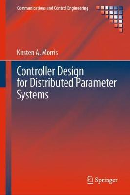 Controller Design for Distributed-Parameter Systems 1st ed. 2020