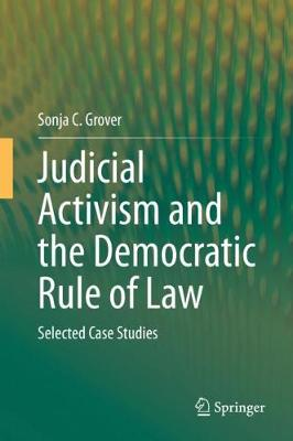 Judicial Activism and the Democratic Rule of Law: Selected Case Studies 1st ed. 2020