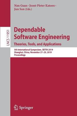 Dependable Software Engineering. Theories, Tools, and Applications: 5th International Symposium, SETTA 2019, Shanghai, China, November 27-29, 2019, Proceedings