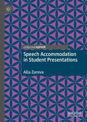 Speech Accommodation in Student Presentations 1st ed. 2020