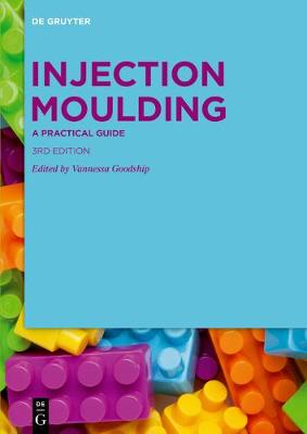 Injection Moulding: A Practical Guide 3rd Revised edition