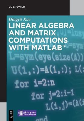 Linear Algebra and Matrix Computations with MATLAB (R)