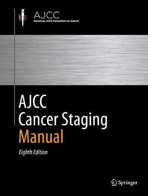 AJCC Cancer Staging Manual 2016 8th ed. 2017
