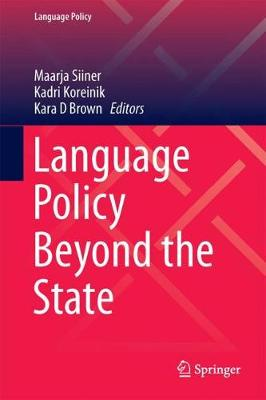 Language Policy Beyond the State 1st ed. 2017
