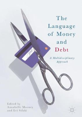 Language of Money and Debt: A Multidisciplinary Approach 2017 1st ed. 2017