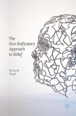 Non-Reificatory Approach to Belief 2017 1st ed. 2017