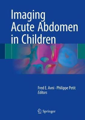 Imaging Acute Abdomen in Children 1st ed. 2018