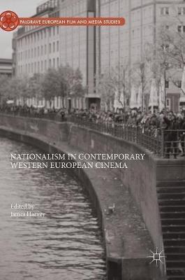 Nationalism in Contemporary Western European Cinema 1st ed. 2018