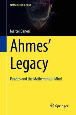 Ahmes' Legacy: Puzzles and the Mathematical Mind 1st ed. 2018