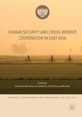 Human Security and Cross-Border Cooperation in East Asia 1st ed. 2019
