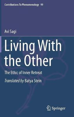 Living With the Other: The Ethic of Inner Retreat 1st ed. 2018