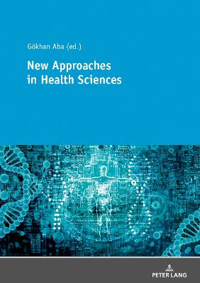 New Approaches in Health Sciences: New Methods and Developments in Health Sciences New edition