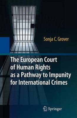 European Court of Human Rights as a Pathway to Impunity for International   Crimes 2010 ed.