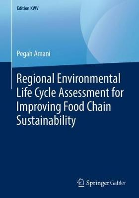 Regional Environmental Life Cycle Assessment for Improving Food Chain   Sustainability 1st ed. 2012, reprint 2019