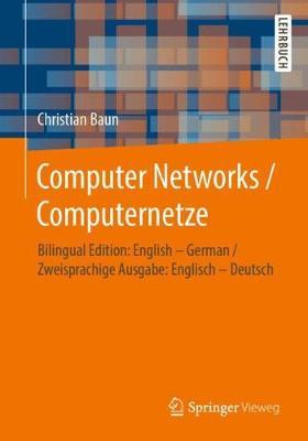 Computer Networks / Computernetze: Bilingual Edition: English - German / Zweisprachige Ausgabe: Englisch -   Deutsch 1. Aufl. 2019 ed.