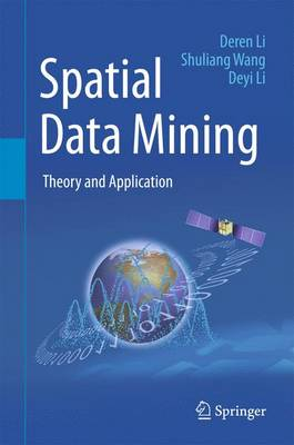 Spatial Data Mining: Theory and Application 2015 1st ed. 2015