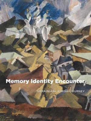 Memory, Identity, Encounter: Ukrainian Jewish Journey