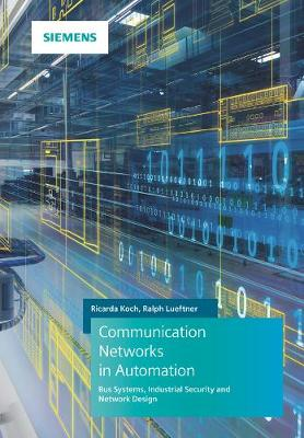 Communication Networks in Automation: Bus Systems. Components. Configuration and Management. Protocols. Security
