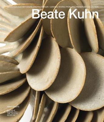 Beate Kuhn: Ceramic Works from the Freiberger Colleciton