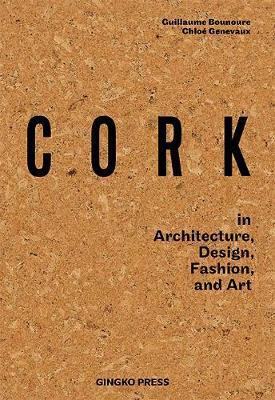 Cork: In Architecture, Design, Fashion & Art