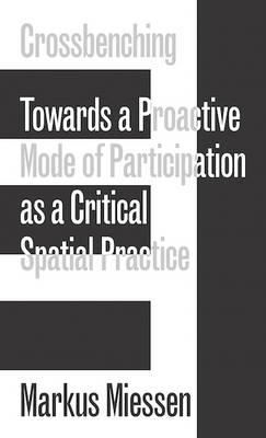 Crossbenching - Toward Participation as Critical Spatial Practice