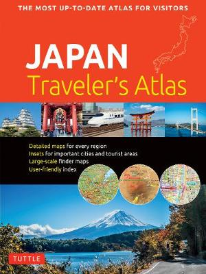 Japan Traveler's Atlas: Japan's Most Up-to-date Atlas for Visitors Second Edition,Revised