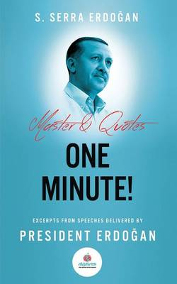 One Minute: Excerpts from Speeches Delivered by Mr. Recep Tayyip Erdoğan, President   of Turkey
