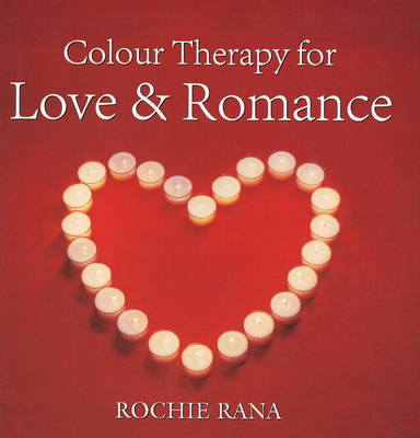 Colour Therapy: For Love and Romance