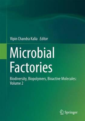 Microbial Factories: Biodiversity, Biopolymers, Bioactive Molecules: Volume 2 2015 1st ed. 2015, Volume 2